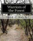 Warriors of the Forest: The Beaver Wars by Ford C Balch (Paperback / softback, 2010)