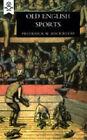 Old English Sports: 2005 by Frederick William Hackwood (Hardback, 2006)
