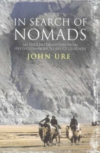 Excellent, In Search of the Nomads: An English Obsession from Hester Stanhope to