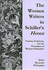 The Women Writers in Schiller's  Horen : Patrons, Petticoats, and the Promotion of Weimar Btcassicism by Janet Besserer Holmgren (Hardback, 2007)