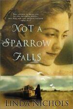Not a Sparrow Falls, Linda Nichols, 0764227270, Book, Acceptable