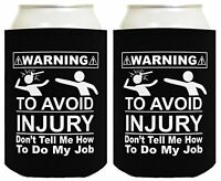 Funny Beer Coolie Welder Avoid Injury Don't Tell Me How To Do My Job Gift 2 Pack on sale