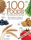 100 Foods You Should be Eating: How to Source, Prepare and Cook Healthy Ingredients by Glen Matten (Paperback, 2015)