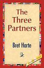 The Three Partners by Bret Harte (Hardback, 2008)