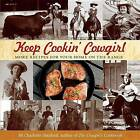 Keep Cookin' Cowgirl: More Recipes for Your Home on the Range by Jill Charlotte Stanford (Paperback, 2013)