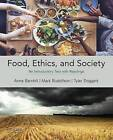 Food, Ethics, and Society: An Introductory Text with Readings by Anne Barnhill, Tyler Doggett, Mark Budolfson (Paperback, 2016)