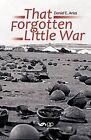 That Forgotten Little War by Daniel E. Arias (Paperback, 2012)