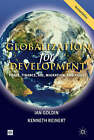 Globalization for Development: Trade, Finance, Aid, Migration and Policy by Kenneth A. Reinert, Ian A. Goldin (Paperback, 2007)