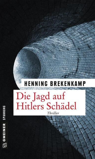 Die Jagd auf Hitlers Schädel von Henning Brekenkamp (2015, Taschenbuch)