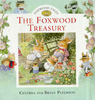 The Foxwood Treasury: Bk. 1 (Foxwood Tales) by Cynthia Paterson, Brian Paterson,