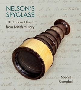Campbell-Sophie-Nelson-039-S-Spyglass-101-Curious-Objects-From-British-BOOKH-NEUF
