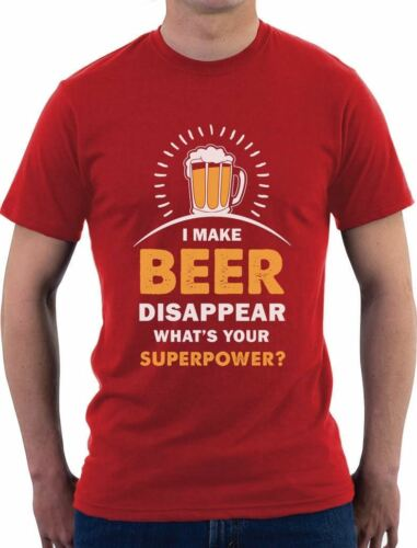 I Make Beer Disappear What/'s Your Superpower T-Shirt Gift Idea
