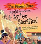 Avoid Becoming an Aztec Sacrifice! by Fiona MacDonald (Paperback, 2002)