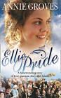 Ellie Pride by Annie Groves (Paperback, 2003)