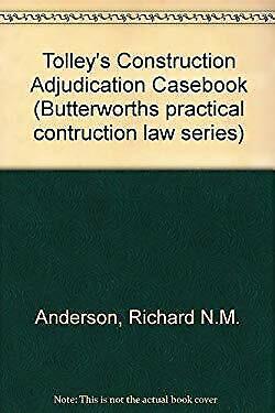 Construction Adjudication Casebook by Anderson, Richard