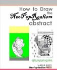 How to Draw the Neopoprealism Abstract: Children's Guide by Nadia Russ (Paperback / softback, 2011)