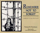 Remember Not to Forget: A Memory of the Holocaust by Norman H. Finkelstein (Paperback, 2004)