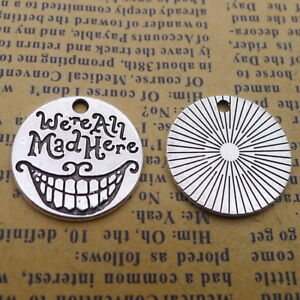 10pcs-Round-Charms-We-039-re-all-mad-here-Old-Silver-Beads-Pendant-DIY-20-20mm