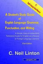 A Student's Study Guide of English Language Grammar, Punctuation, and Writing...