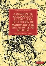 A Descriptive Catalogue of the Mcclean Collection of Manuscripts in the...