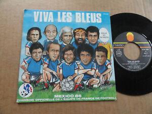 "DISQUE 45T  VIVA LES BLEUS  "" MEXICO 86 """
