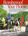 Bombproof Your Horse: Teach Your Horse to be Confident, Obedient and Safe No Matter What You Encounter by Rick Pelicano, Lauren Tjaden (Paperback, 2004)