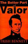 The Better Part of Valor by Trish Bennett (Paperback / softback, 2000)