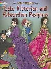 Costumes Victorian and Edwardian Fashions Coloring 1890 - 1915 Tom Tierney.