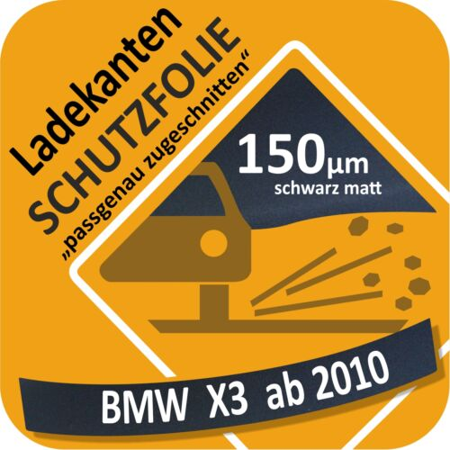 F25 Autofolie Ladekantenschutz Lackschutzfolie Schutzfolie BMW X3