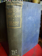 A Shorter History of England by Hilaire Belloc (1st edition, hb, 1934)