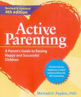 Active Parenting: A Parent's Guide to Raising Happy and Successful Children by Michael H Popkin (Paperback / softback, 2014)
