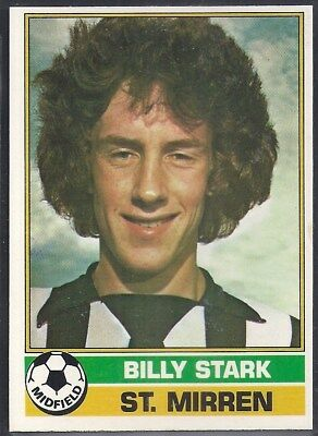 BILLY STARK TOPPS-FOOTBALL -#068- ST MIRREN SCOTTISH YELLOW BACK 1977