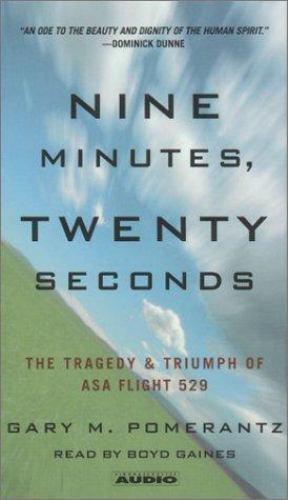 Nine Minutes, Twenty Seconds:The Tragedy and Triumph of ASA Flight 529  CASSETTE