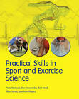 Practical Skills in Sport and Exercise Science by Peter Reaburn, Jonathan Weyers, Ben Dascombe, Allan Jones, Rob Reed (Paperback, 2011)