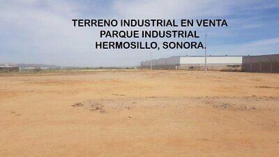 TERRENO INDUSTRIAL EN VENTA PARQUE INDUSTRIAL HERMOSILLO SONORA