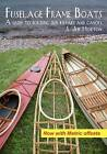 Fuselage Frame Boats: A Guide to Building Skin Kayaks and Canoes by S Jeff Horton (Paperback / softback, 2011)