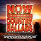 Now Country Ballads by Various Artists (CD, Jan-2012, EMI Music Distribution)