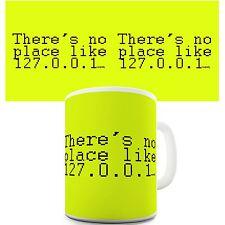 Twisted Envy No Place Like 127.0.0.1 Home Ceramic Mug