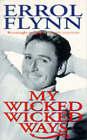 My Wicked, Wicked Ways by Errol Flynn (Paperback, 1992)