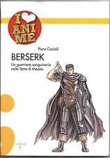 PIERO CICCIOLI - Berserk. Un guerriero sanguinario nelle Terre di Mezzo - LIBRO
