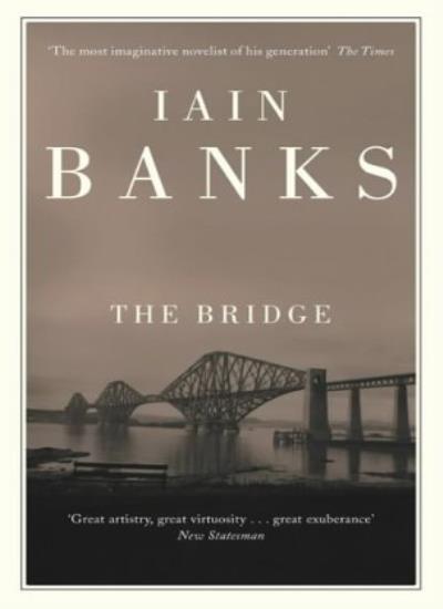 The Bridge By Iain Banks. 9780349102153