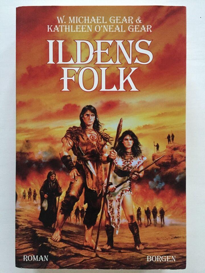 Ildens Folk, W. Michael Gear & Kathleen o'neal Gear, genre: