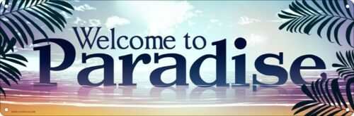 Tin Sign Welcome To Paradise 30.5x10.1cm