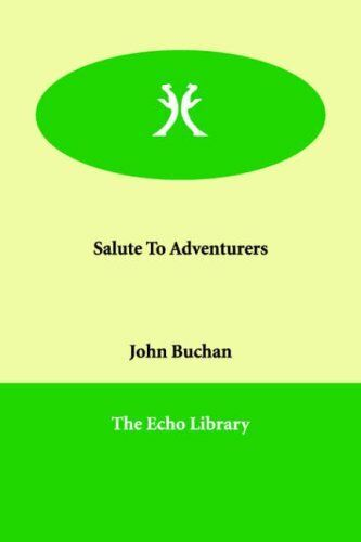 Salute To Adventurers,John Buchan- 9781847029478