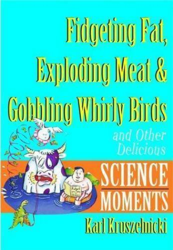 Fidgeting, Fat, Murphy's Law and Gobbling : And Other Delicious Science Moments