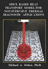 Spice Based Heat Transport Model for Non-Intrusive Thermal Diagnostic Applications by Michael A Stelzer (Paperback / softback, 2005)