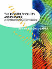 The Physics of Fluids and Plasmas: An Introduction for Astrophysicists by Arnab Rai Choudhuri (Paperback, 1998)