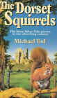 The Dorset Squirrels by Michael Tod (Paperback, 1999)