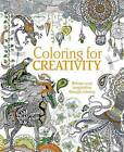 Coloring for Creativity: Release Your Imagination Through Coloring by Parragon Books (Paperback / softback, 2015)
