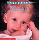 Baby Faces: Sleep by Roberta Grobel Intrater (2002, Board Book)